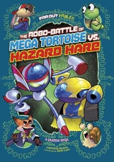 The Robo-battle of Mega Tortoise vs Hazard Hare - Stephanie Peters