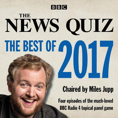 The News Quiz: The Best of 2017 - BBC Radio Comedy
