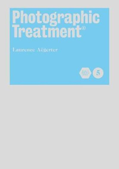 Photographic Treatment (Book 5) - Laurence Aegerter