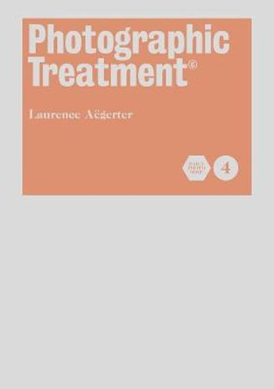 Photographic Treatment (Book 4) - Laurence Aegerter