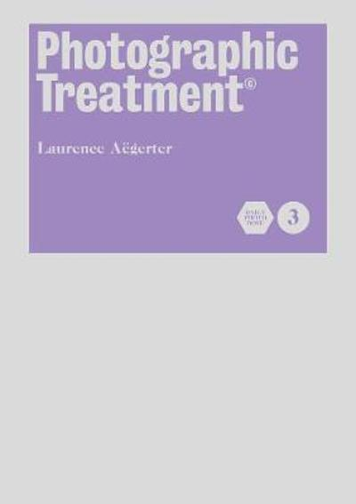 Photographic Treatment (Book 3) - Laurence Aegerter