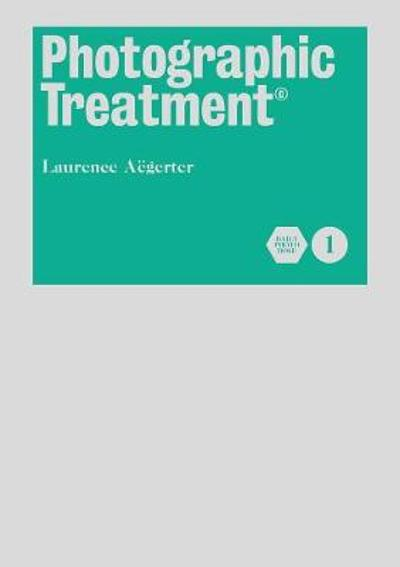 Photographic Treatment (Book 2) - Laurence Aegerter