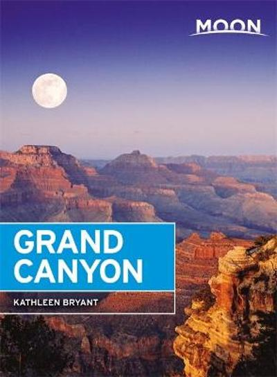 Moon Grand Canyon (Seventh Edition) - Kathleen Bryant