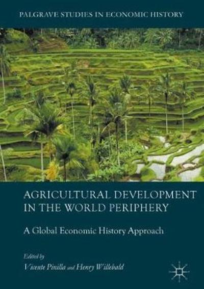 Agricultural Development in the World Periphery - Vicente Pinilla