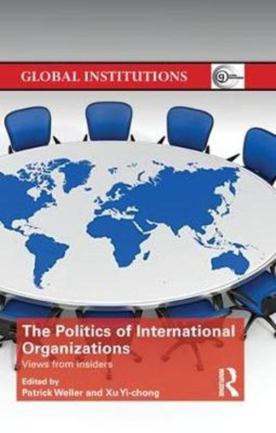 The Politics of International Organizations - Patrick Weller