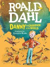 Danny, the Champion of the World (colour edition) - Roald Dahl Quentin Blake Quentin Blake