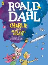 Charlie and the Great Glass Elevator (colour edition) - Roald Dahl Quentin Blake Quentin Blake