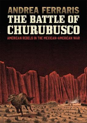 The Battle Of Churubusco - Andrea Ferraris