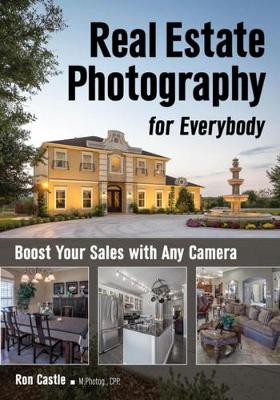 Real Estate Photography For Everybody - Ronald Castle