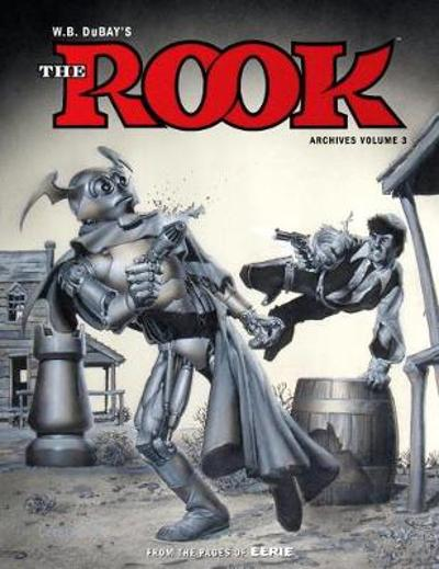 W.b. Dubay's The Rook Archives Volume 3 - W.B. Dubay