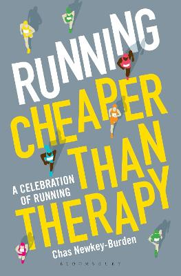 Running: Cheaper Than Therapy - Chas Newkey-Burden