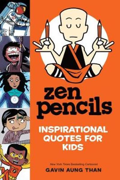 Zen Pencils--Inspirational Quotes for Kids - Gavin Aung Than