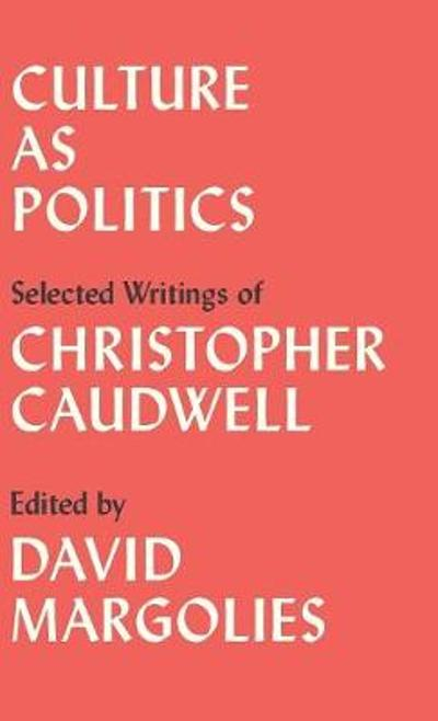 Culture as Politics - Christopher Caudwell