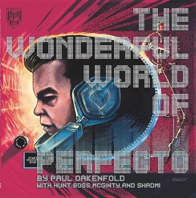 The Wonderful World of Perfecto - Paul Oakenfold