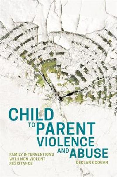 Child to Parent Violence and Abuse - Declan Coogan