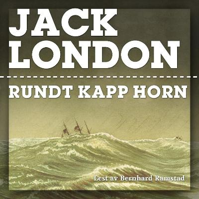 Rundt Kapp Horn - Jack London