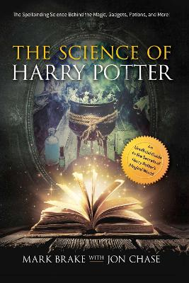 The Science of Harry Potter - Mark Brake