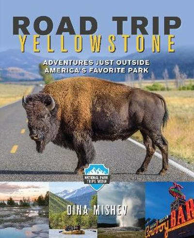 Road Trip Yellowstone - Dina Mishev