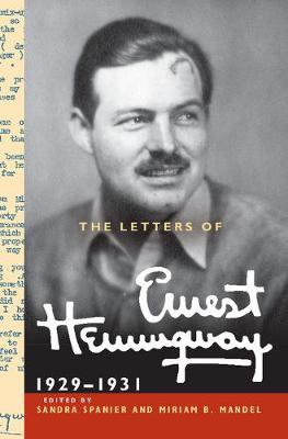 The The Cambridge Edition of the Letters of Ernest Hemingway The Letters of Ernest Hemingway  : Series Number 4 - Ernest Hemingway
