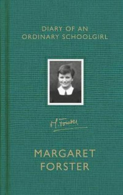 Diary of an Ordinary Schoolgirl - Margaret Forster