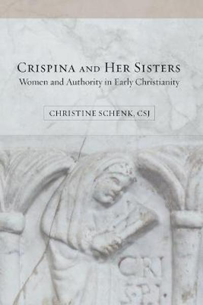 Crispina and Her Sisters - Christine H. Schenk