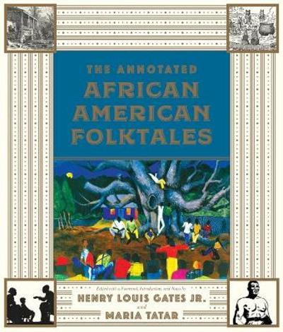 The Annotated African American Folktales - Henry Louis Gates