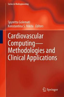 Cardiovascular Computing-Methodologies and Clinical Applications - Konstantina S. Nikita