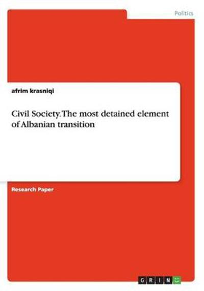 Civil Society. the Most Detained Element of Albanian Transition - Afrim Krasniqi
