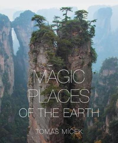 Magical Places of the Earth - Tomas Micek