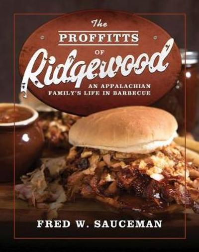 The Proffitts of Ridgewood - Fred W. Sauceman