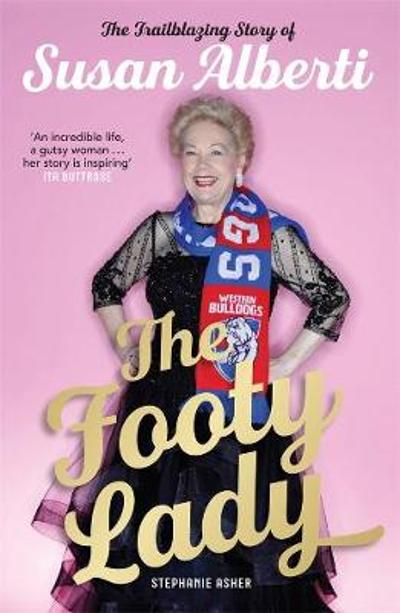 The Footy Lady (Signed by Susan Alberti) - Stephanie Asher