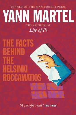The Facts Behind the Helsinki Roccamatios - Yann Martel