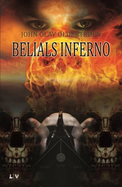 Belials inferno - John Olav Oldertrøen