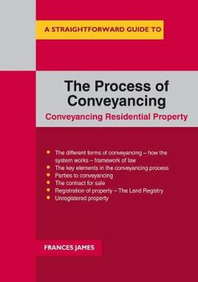 A Straightforward Guide To The Process Of Conveyancing - Frances James