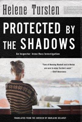 Protected By The Shadows - Helene Tursten