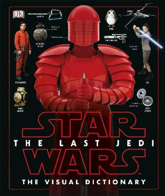 Star Wars The Last Jedi (TM) The Visual Dictionary - Pablo Hidalgo