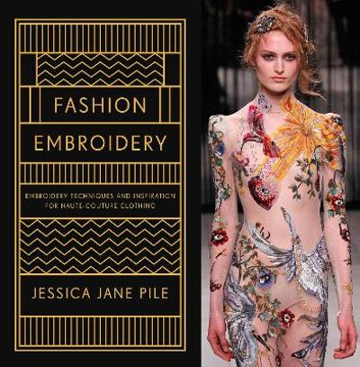 Fashion Embroidery - Jessica Pile