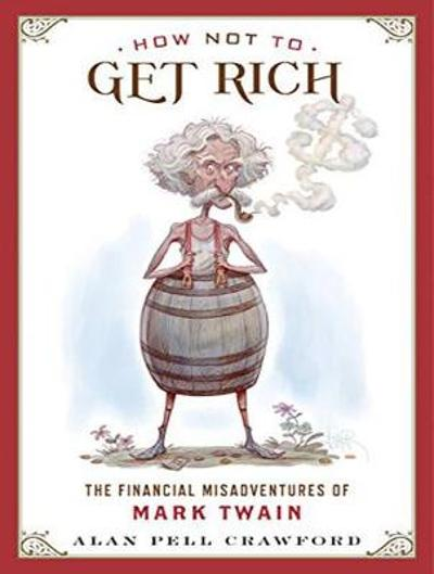 How Not to Get Rich - Alan Pell Crawford