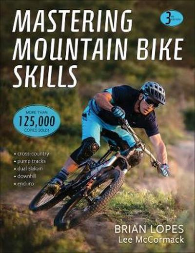 Mastering Mountain Bike Skills 3rd Edition - Brian Lopes