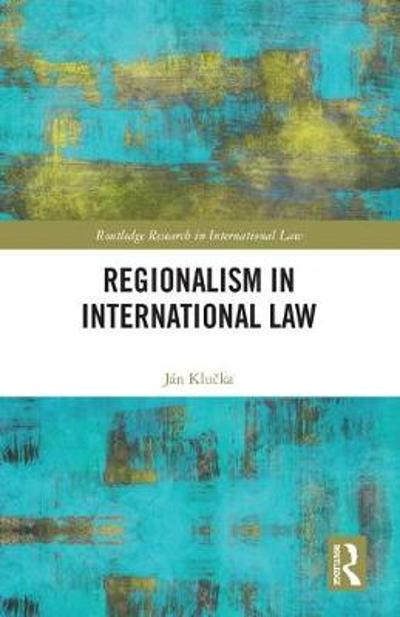 Regionalism in International Law - Jan Klucka