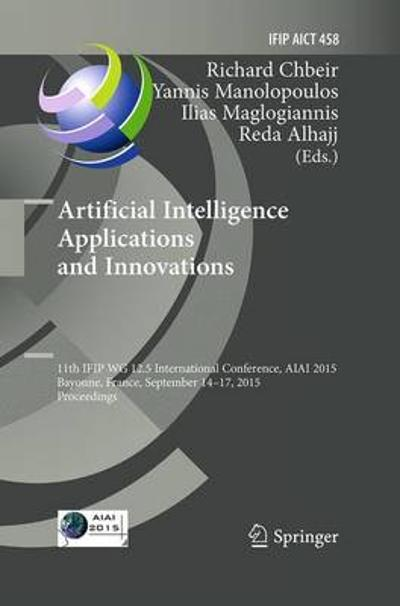 Artificial Intelligence Applications and Innovations - Richard Chbeir