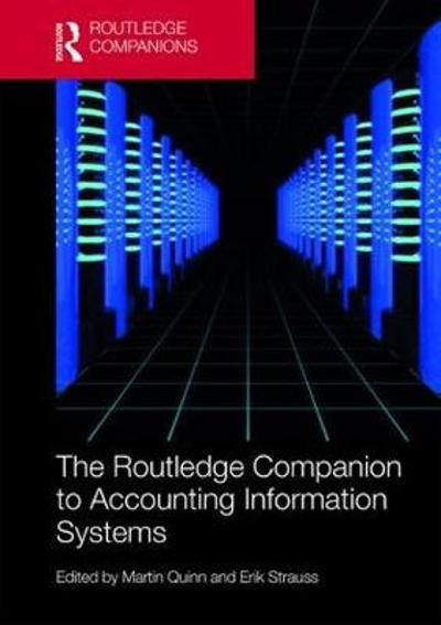 The Routledge Companion to Accounting Information Systems - Martin Quinn