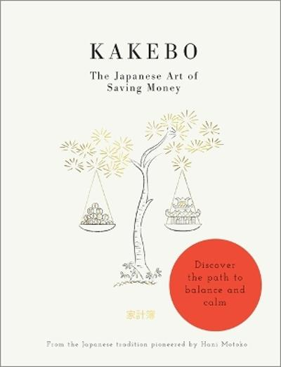 Kakebo: The Japanese Art of Saving Money -