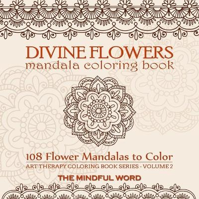 Divine Flowers Mandala Coloring Book - The Mindful Word