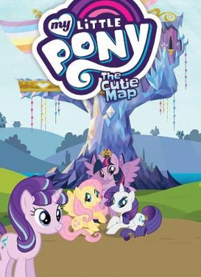 My Little Pony The Cutie Map - Scott Sonneborn