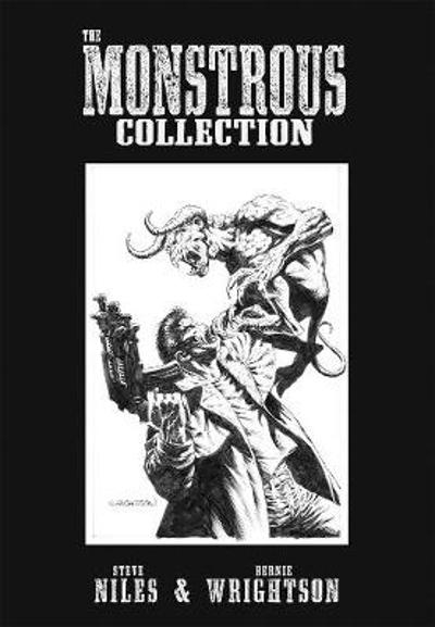 The Monstrous Collection Of Steve Niles And Bernie Wrightson - Steve Niles