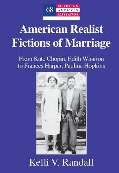 American Realist Fictions of Marriage - Kelli V. Randall