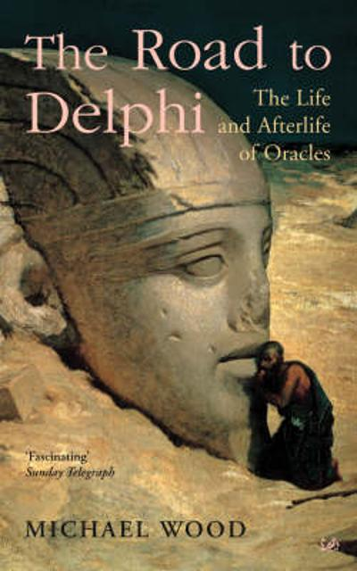 The Road To Delphi - Michael Wood