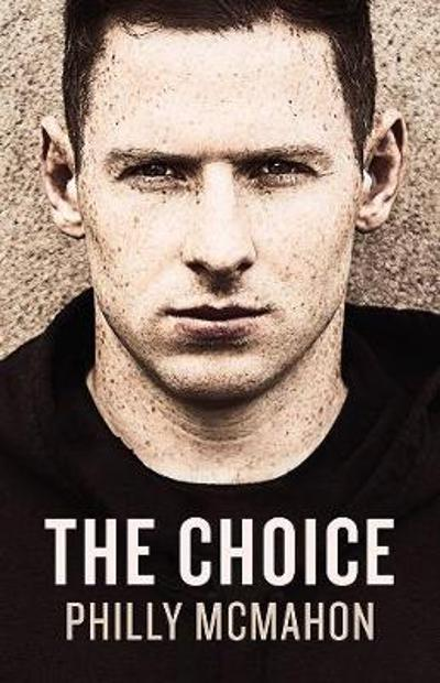 The Choice - Philly McMahon