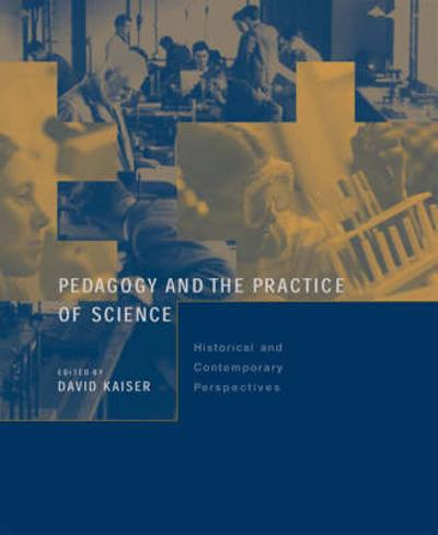 Pedagogy and the Practice of Science - David Kaiser